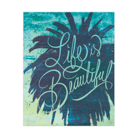 Life is Beautiful - PalmTree