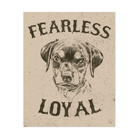 Fearless and Loyal