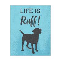 Life is Ruff! - Blue