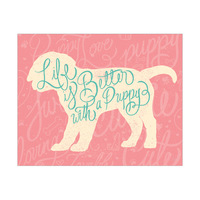 Life is Better With a Puppy - Pink