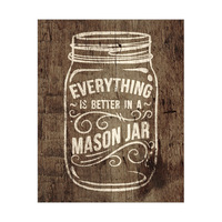 Better in a Mason Jar Wood