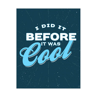 Before It Was Cool - Blue