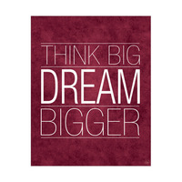 Think Big Dream Bigger Cranberry