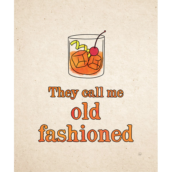 They Call Me Old Fashioned Orange