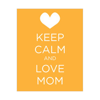 Keep Calm and Love Mom - Yellow