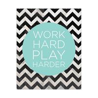Work Hard Play Harder Mint
