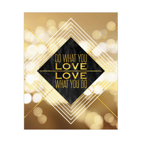 Do What You Love - Gold Diamond