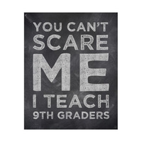 Can't Scare Me 9th Graders - Chalkboard