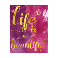 Life is Beautiful- Pink Watercolor