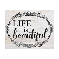Life is Beautiful- White Wood