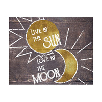 Live by the Sun Love by the Moon- Gold