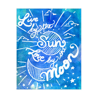 Live by the Sun Love by the Moon- Aqua Watercolor