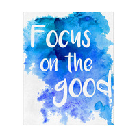 Focus on the Good- Watercolor