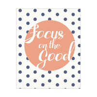 Focus on the Good- Polka Dots