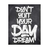 Don't Quit Dream Chalk White
