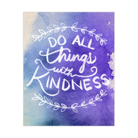 Do All Things with Kindness- Purple Watercolor