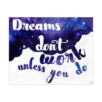 Dreams Don't Work Unless You Do- Purple Galaxy