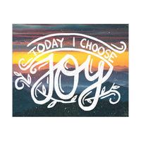 Today I Choose Joy- Scenic