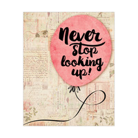 Never Stop Looking Up On Pink Balloon