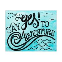 Say Yes To Adventure- Blue Paint