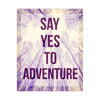 Say Yes To Adventure- Purple Trees