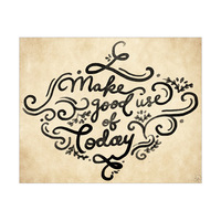 Make Good Use of Today- Black Flourish