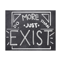 Do More Than Just Exist- White Chalk