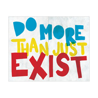 Do More Than Just Exist- Primary