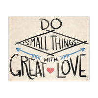 Do Small Things with Great Love- Black