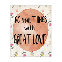 Do Small Things with Great Love- Orange Floral