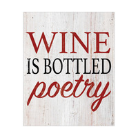 Wine is Bottled Poetry - White Wood