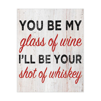 You Be My Glass of Wine - White Wood