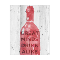 Great Minds Drink Alike - Red on White Planks