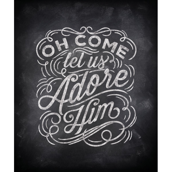 Let Us Adore Him - Chalked