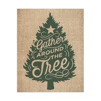 Gather Around the Tree - Burlap